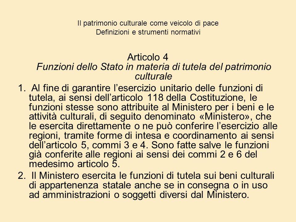 Il patrimonio culturale come veicolo di pace Definizioni e strumenti normativi Articolo 4 Funzioni dello Stato in materia di tutela del patrimonio cul