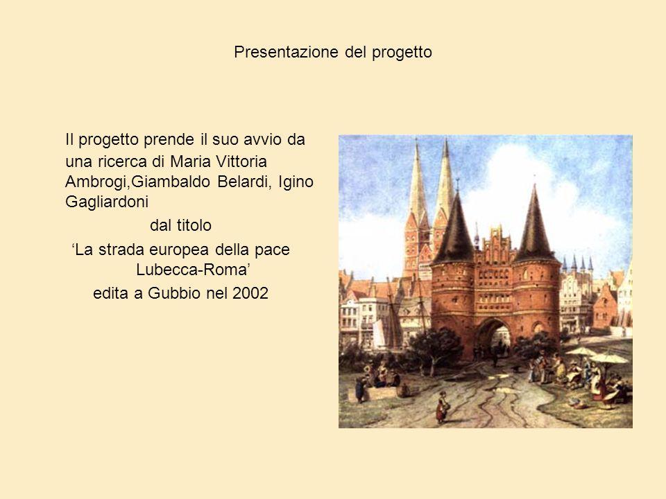 Presentazione del progetto Il progetto prende il suo avvio da una ricerca di Maria Vittoria Ambrogi,Giambaldo Belardi, Igino Gagliardoni dal titolo 'L