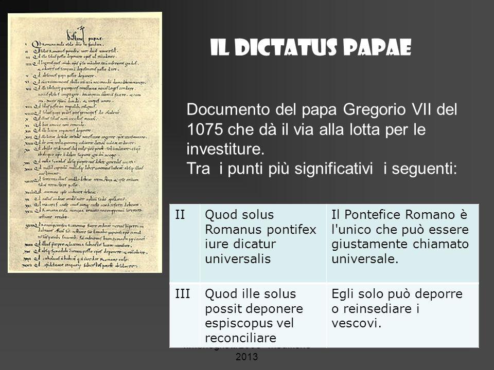Il dictatus papae f.meneghetti 2006 - modifiche 2013 Documento del papa Gregorio VII del 1075 che dà il via alla lotta per le investiture. Tra i punti