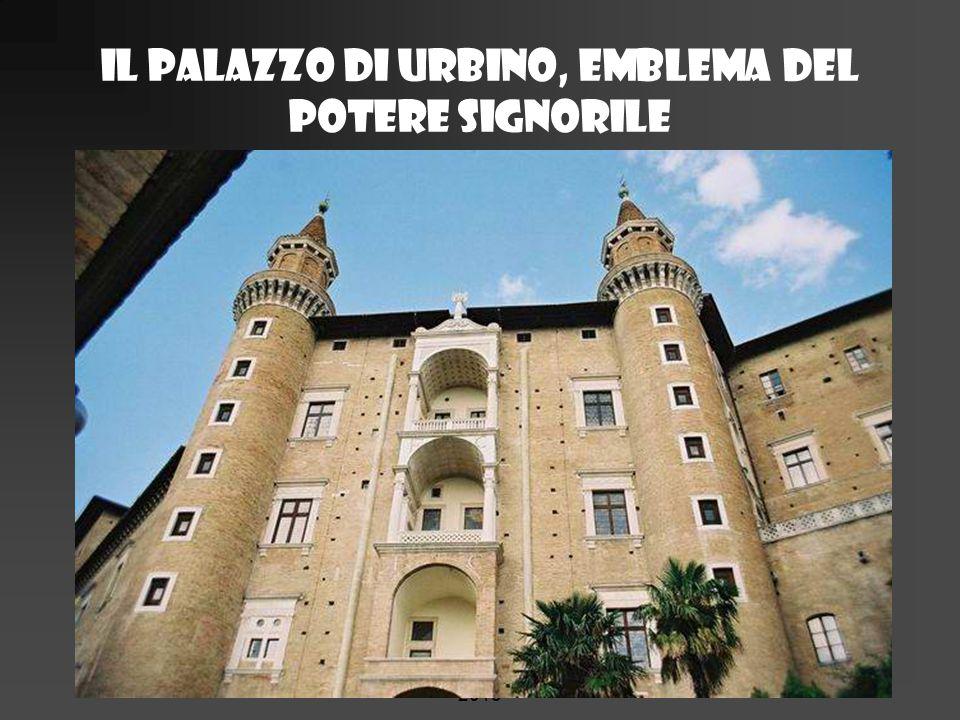 Il palazzo di Urbino, emblema del potere signorile f.meneghetti 2006 - modifiche 2013