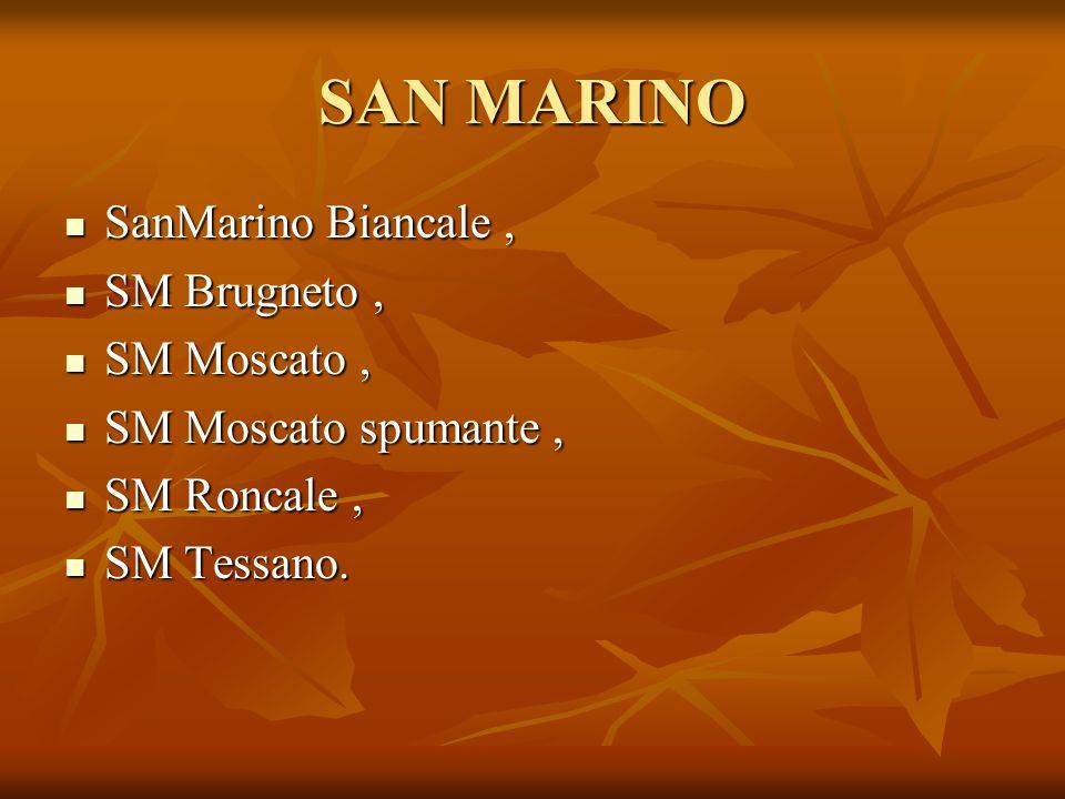SAN MARINO SanMarino Biancale, SanMarino Biancale, SM Brugneto, SM Brugneto, SM Moscato, SM Moscato, SM Moscato spumante, SM Moscato spumante, SM Ronc