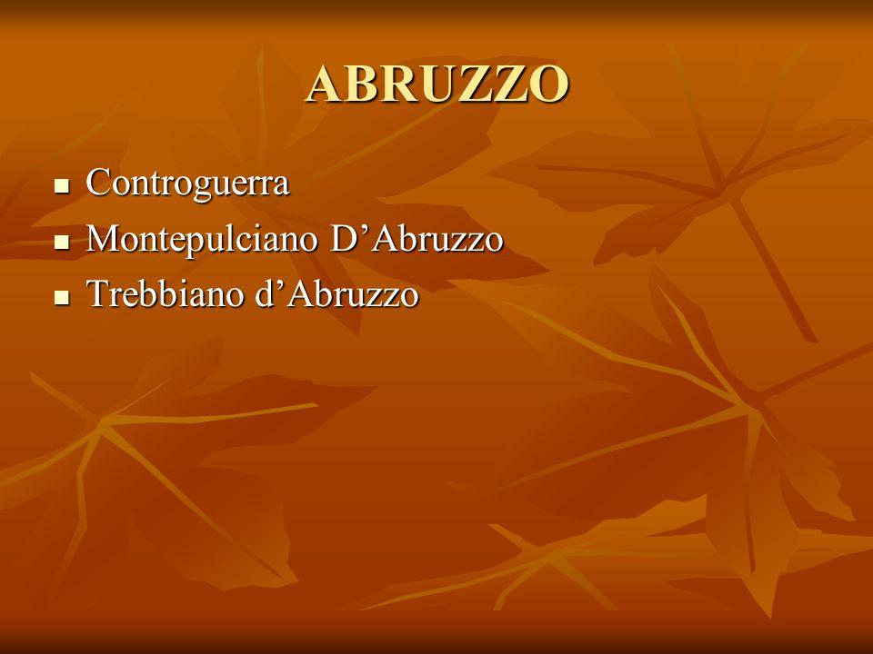 ABRUZZO Controguerra Controguerra Montepulciano D'Abruzzo Montepulciano D'Abruzzo Trebbiano d'Abruzzo Trebbiano d'Abruzzo