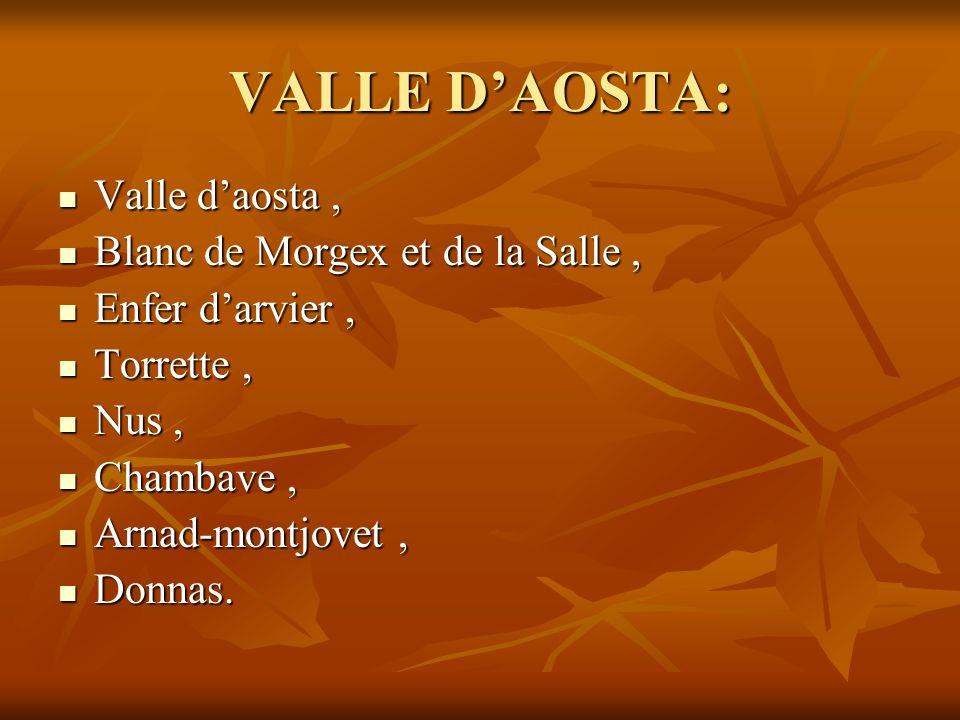 VALLE D'AOSTA: Valle d'aosta, Valle d'aosta, Blanc de Morgex et de la Salle, Blanc de Morgex et de la Salle, Enfer d'arvier, Enfer d'arvier, Torrette,