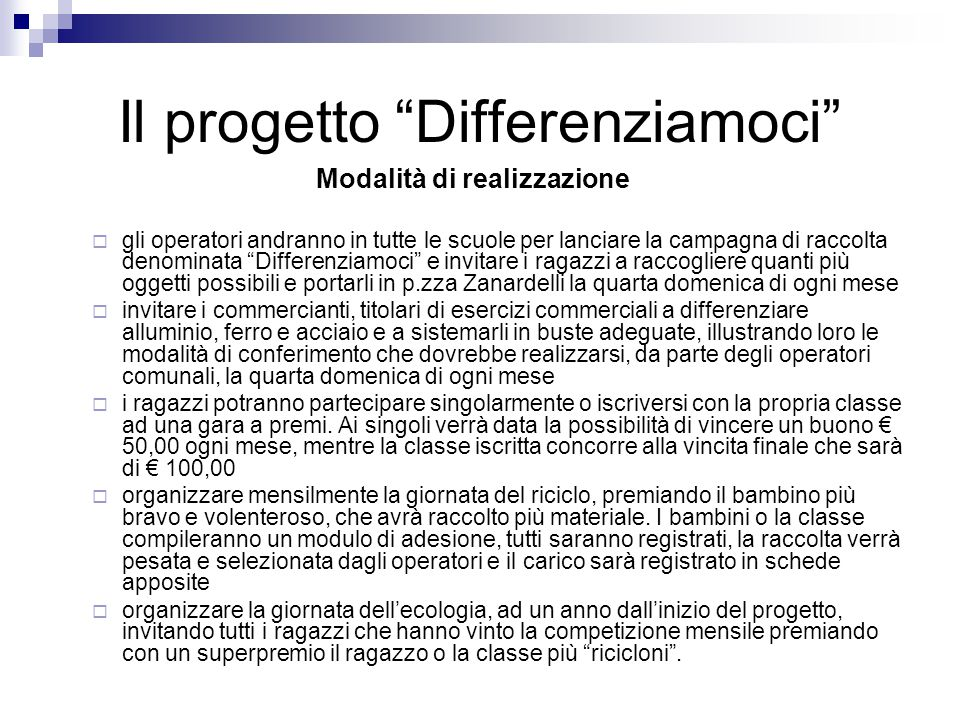 Il progetto Differenziamoci Scopi del Progetto 1.