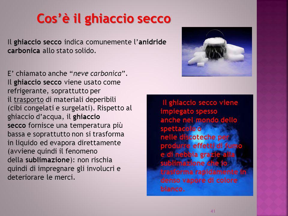 """Cos'è il ghiaccio secco Il ghiaccio secco indica comunemente l'anidride carbonica allo stato solido. E' chiamato anche """"neve carbonica"""". Il ghiaccio s"""