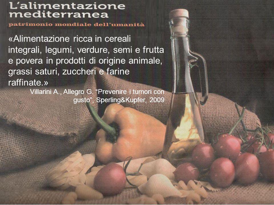 «Alimentazione ricca in cereali integrali, legumi, verdure, semi e frutta e povera in prodotti di origine animale, grassi saturi, zuccheri e farine ra