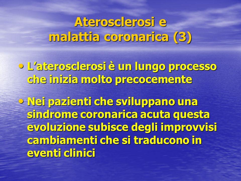 L'aterosclerosi è un lungo processo che inizia molto precocemente L'aterosclerosi è un lungo processo che inizia molto precocemente Nei pazienti che s
