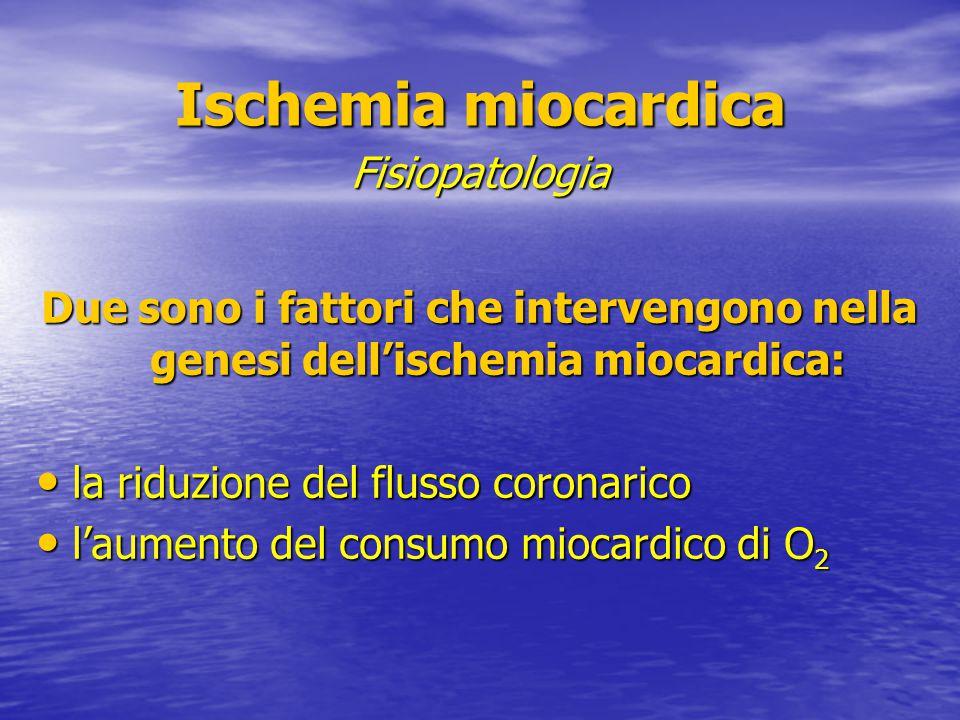 Due sono i fattori che intervengono nella genesi dell'ischemia miocardica: la riduzione del flusso coronarico la riduzione del flusso coronarico l'aum