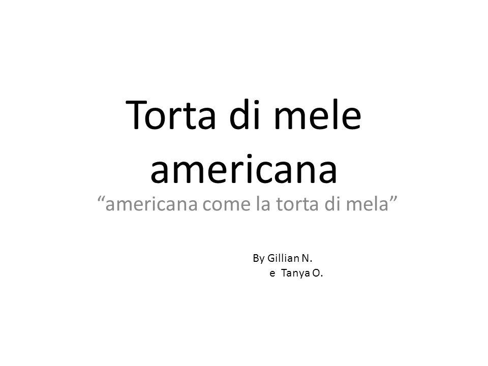 "Torta di mele americana ""americana come la torta di mela"" By Gillian N. e Tanya O."