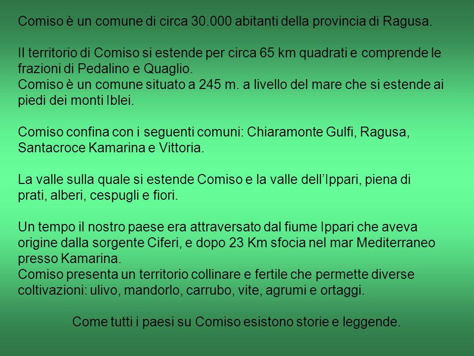 Comiso è un comune di circa 30.000 abitanti della provincia di Ragusa. Il territorio di Comiso si estende per circa 65 km quadrati e comprende le fraz