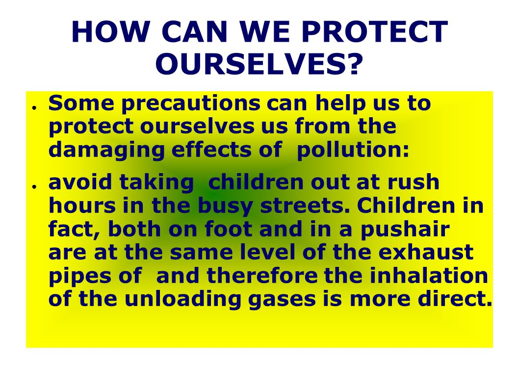 HOW CAN WE PROTECT OURSELVES.