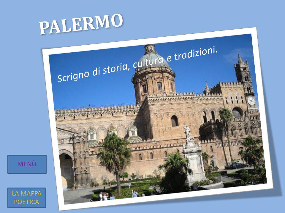 Scrigno di storia, cultura e tradizioni. PALERMO MENÙ LA MAPPA POETICA