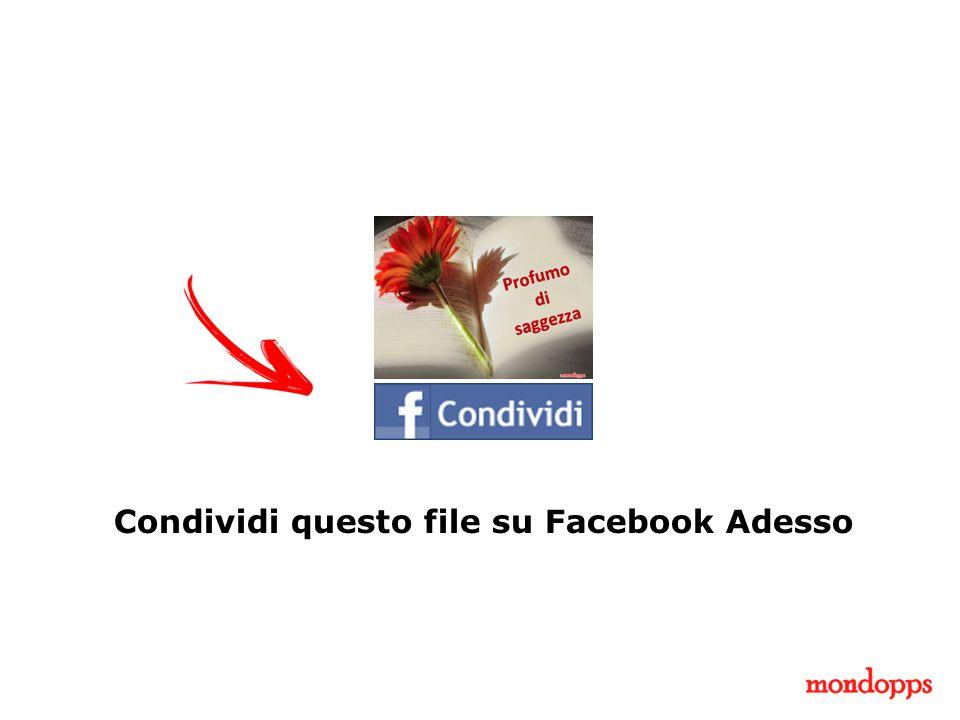 Condividi questo file su Facebook Adesso
