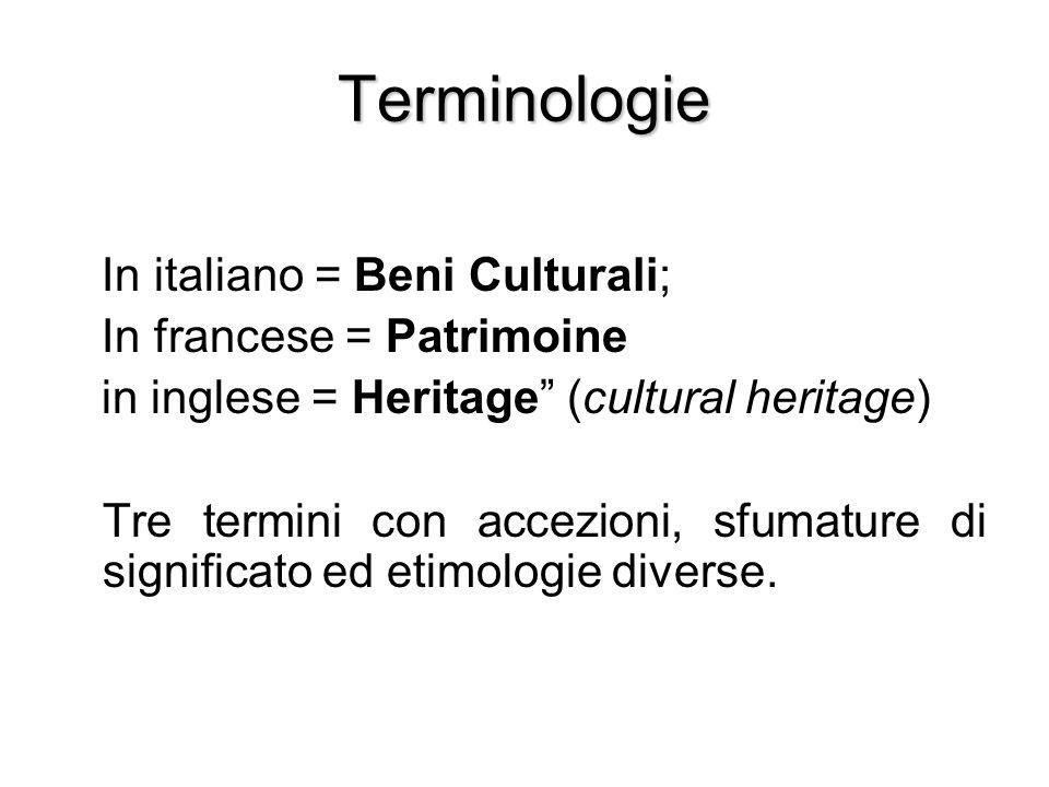 """Terminologie In italiano = Beni Culturali; In francese = Patrimoine in inglese = Heritage"""" (cultural heritage) Tre termini con accezioni, sfumature di"""