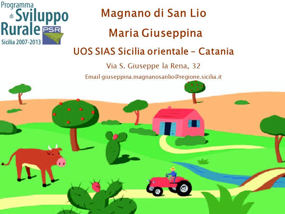 Magnano di San Lio Maria Giuseppina UOS SIAS Sicilia orientale – Catania Via S.