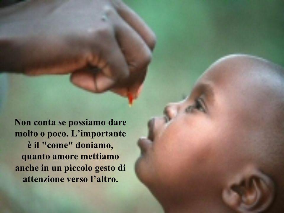 All'istinto egoista di accaparrare oppone la generosità; all'accentramento sui propri bisogni, l'attenzione all'altro; alla cultura del possesso quella del dare.