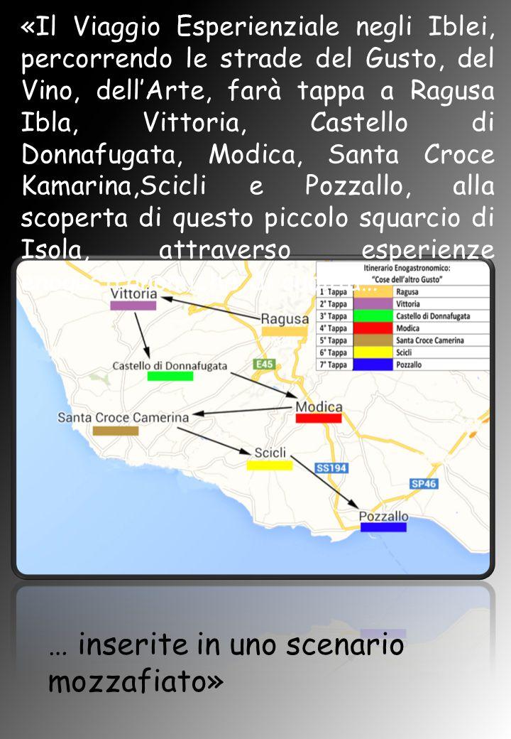 «Il Viaggio Esperienziale negli Iblei, percorrendo le strade del Gusto, del Vino, dell'Arte, farà tappa a Ragusa Ibla, Vittoria, Castello di Donnafuga