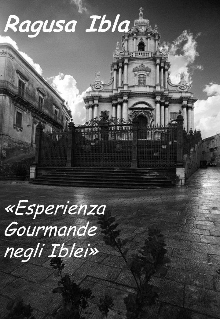 Ragusa Ibla «Esperienza Gourmande negli Iblei»
