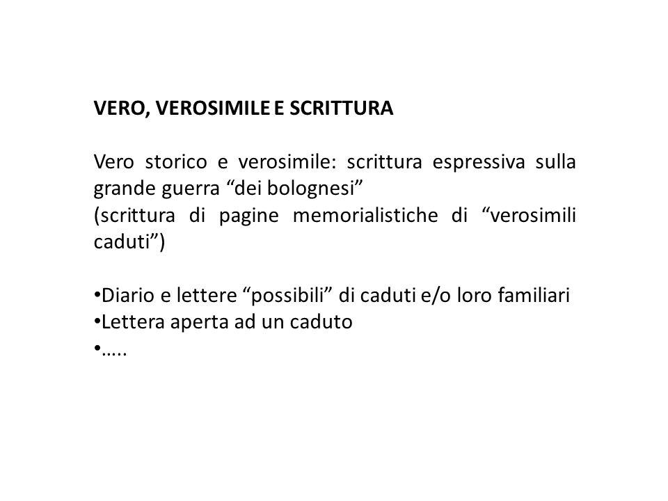 """VERO, VEROSIMILE E SCRITTURA Vero storico e verosimile: scrittura espressiva sulla grande guerra """"dei bolognesi"""" (scrittura di pagine memorialistiche"""