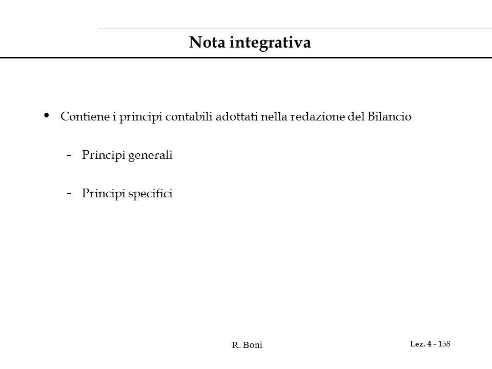 R. Boni Lez. 4 - 158 Nota integrativa Contiene i principi contabili adottati nella redazione del Bilancio - Principi generali - Principi specifici