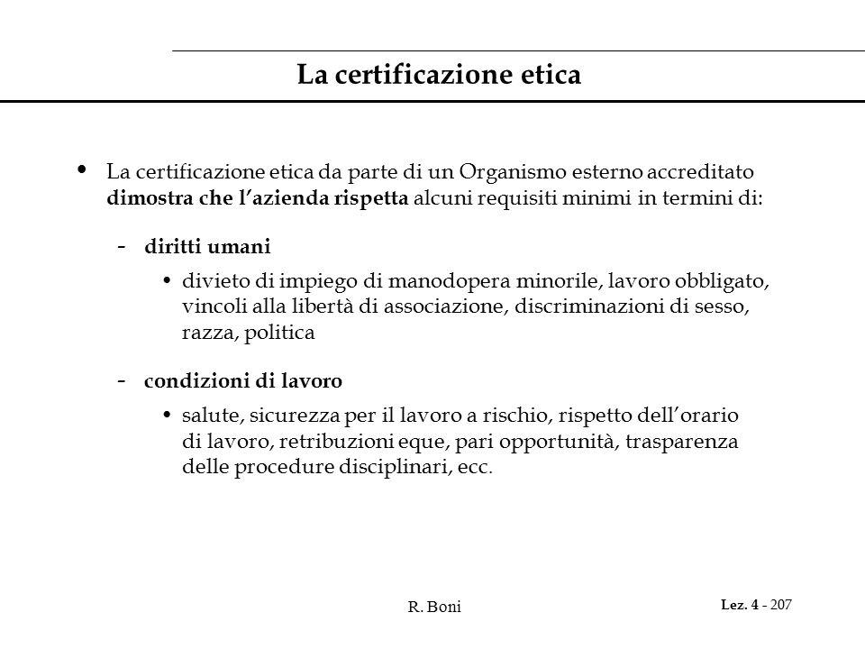 R. Boni Lez. 4 - 207 La certificazione etica La certificazione etica da parte di un Organismo esterno accreditato dimostra che l'azienda rispetta alcu