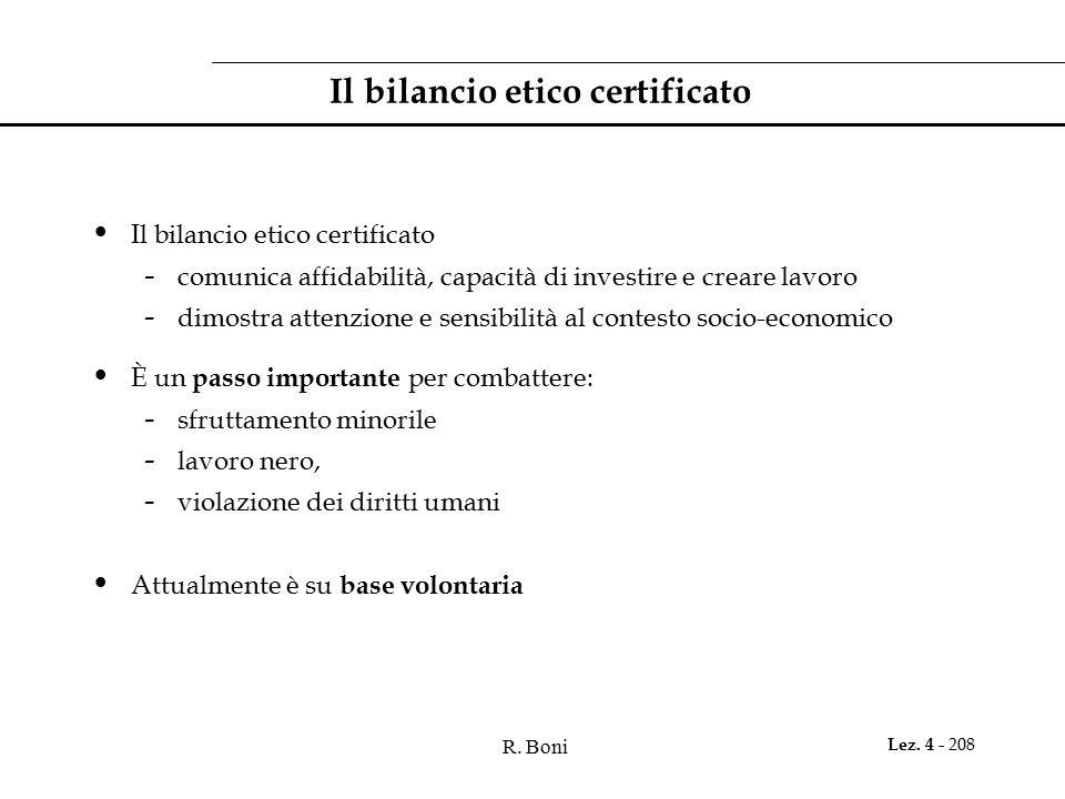 R. Boni Lez. 4 - 208 Il bilancio etico certificato - comunica affidabilità, capacità di investire e creare lavoro - dimostra attenzione e sensibilità