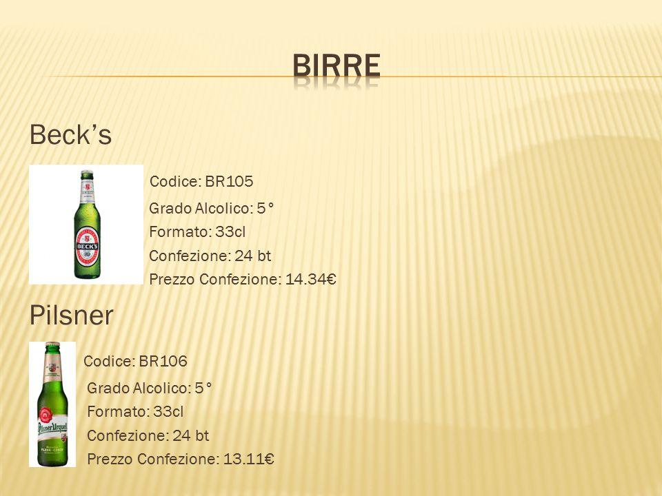 Beck's  Codice: BR105  Grado Alcolico: 5°  Formato: 33cl  Confezione: 24 bt  Prezzo Confezione: 14.34€ Pilsner  Codice: BR106  Grado Alcolico: