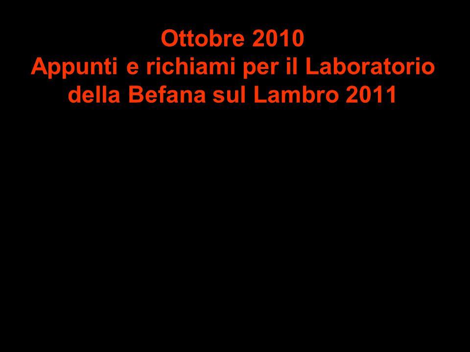 Ottobre 2010 Appunti e richiami per il Laboratorio della Befana sul Lambro 2011