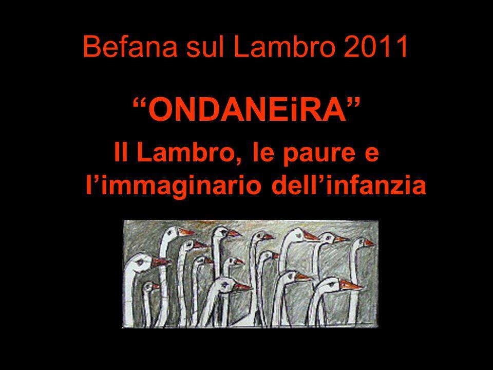 Befana sul Lambro 2011 ONDANEiRA Il Lambro, le paure e l'immaginario dell'infanzia