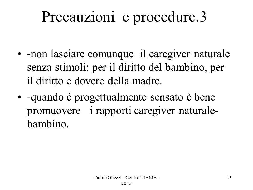 Precauzioni e procedure.3 -non lasciare comunque il caregiver naturale senza stimoli: per il diritto del bambino, per il diritto e dovere della madre.