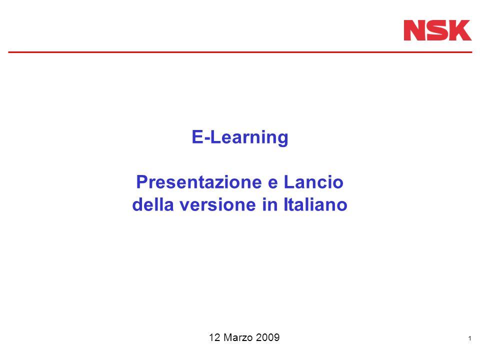 1 E-Learning Presentazione e Lancio della versione in Italiano 12 Marzo 2009