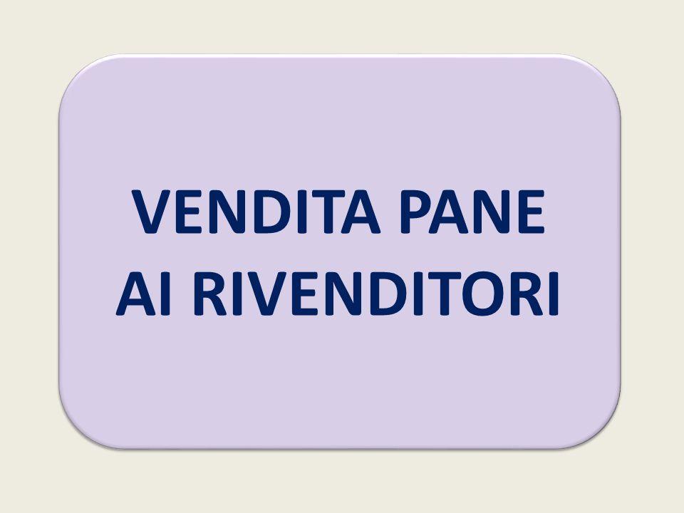 VENDITA PANE AI RIVENDITORI VENDITA PANE AI RIVENDITORI