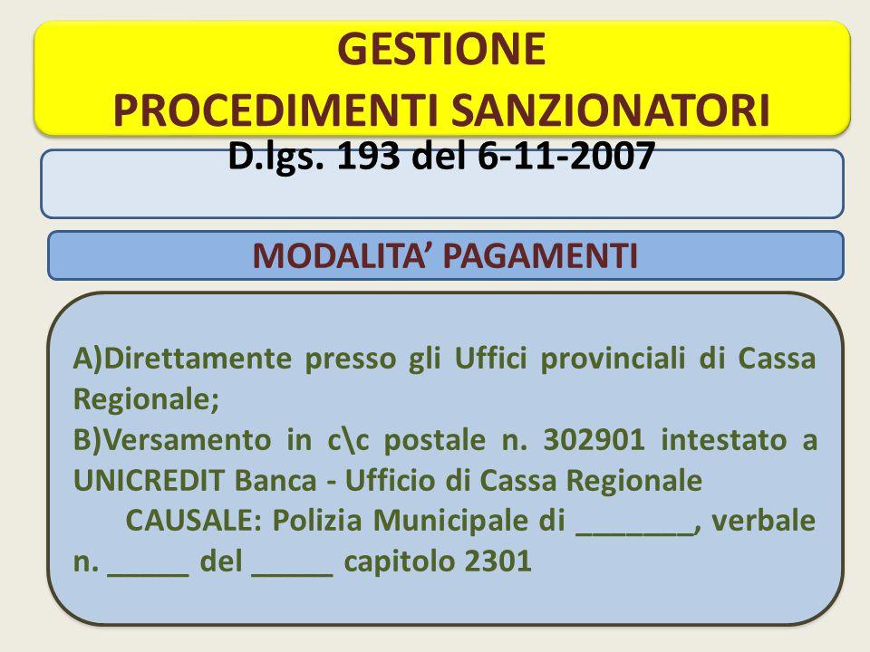 A)Direttamente presso gli Uffici provinciali di Cassa Regionale; B)Versamento in c\c postale n.
