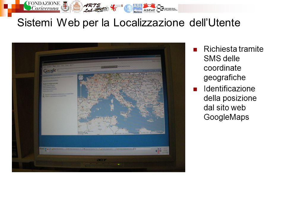 Sistemi Web per la Localizzazione dell'Utente Richiesta tramite SMS delle coordinate geografiche Identificazione della posizione dal sito web GoogleMa