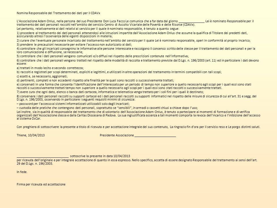 Nomina Responsabile del Trattamento dei dati per il CDAVx L'Associazione Adam Onlus, nella persona del suo Presidente Don Luca Facco Le comunica che a