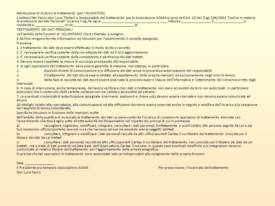 Attribuzione di incarico al trattamento (per i RILEVATORI) Il sottoscritto Facco don Luca, Titolare e Responsabile del trattamento per la Associazione