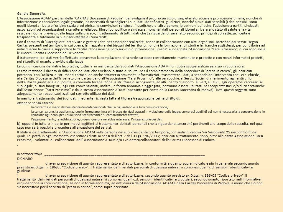 """Gentile Signore/a, L'Associazione ADAM partner della """"CARITAS Diocesana di Padova"""" per svolgere il proprio servizio di segretariato sociale e promozio"""