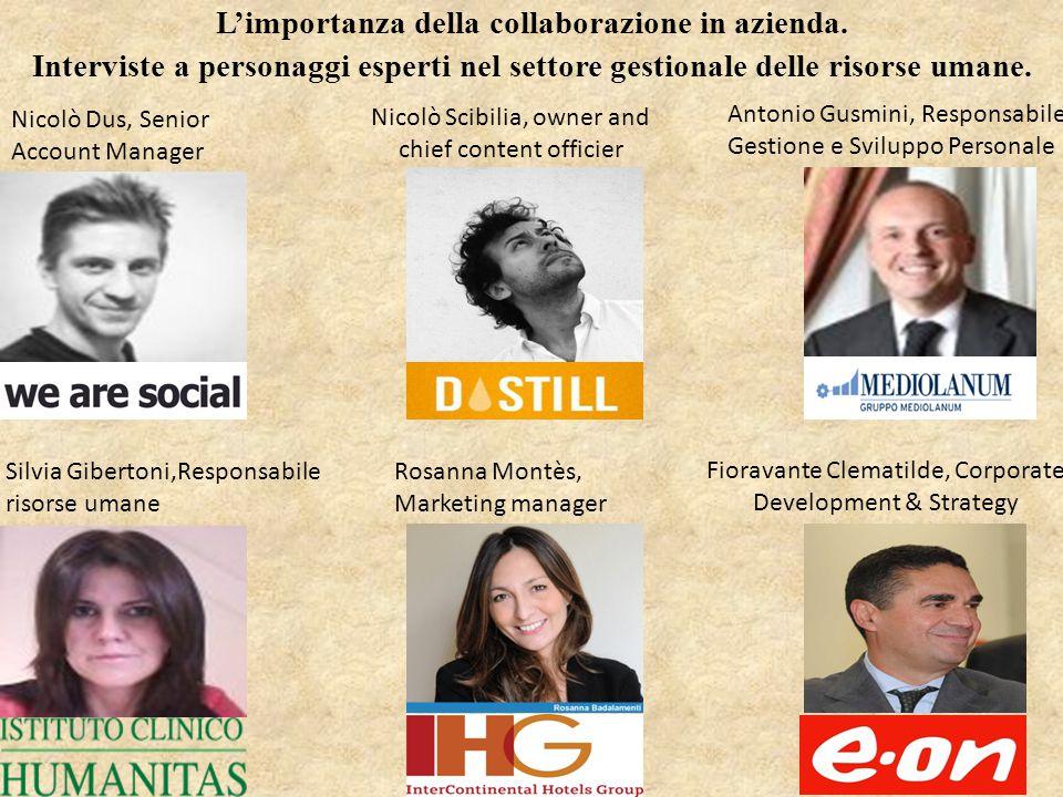 L'importanza della collaborazione in azienda. Interviste a personaggi esperti nel settore gestionale delle risorse umane. 23 Nicolò Dus, Senior Accoun