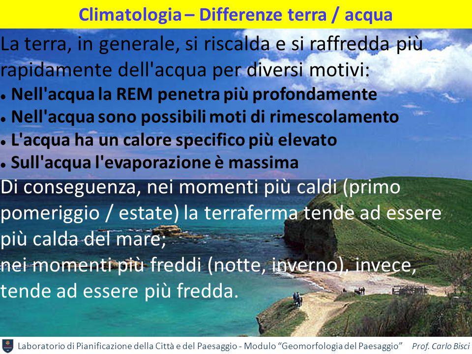 """Laboratorio di Pianificazione della Città e del Paesaggio - Modulo """"Geomorfologia del Paesaggio"""" Prof. Carlo Bisci Climatologia – Differenze terra / a"""