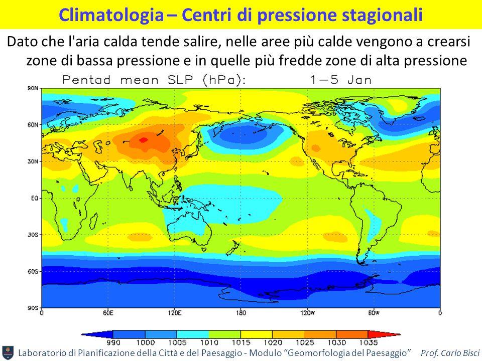 """Laboratorio di Pianificazione della Città e del Paesaggio - Modulo """"Geomorfologia del Paesaggio"""" Prof. Carlo Bisci Climatologia – Centri di pressione"""