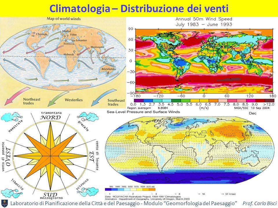 """Laboratorio di Pianificazione della Città e del Paesaggio - Modulo """"Geomorfologia del Paesaggio"""" Prof. Carlo Bisci Climatologia – Distribuzione dei ve"""