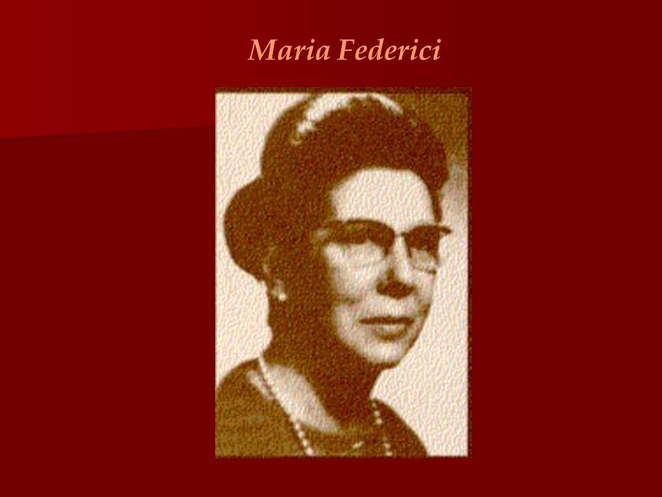 (L'Aquila, 1899 –1984) Eletta nella lista della Democrazia Cristiana nel Collegio Unico Nazionale – Commissione dei 75 negli anni del fascismo, Maria si trasferì con il marito all'estero, dove continuò ad insegnare presso gli Istituti italiani di cultura, prima a Sofia, poi in Egitto ed infine a Parigi.