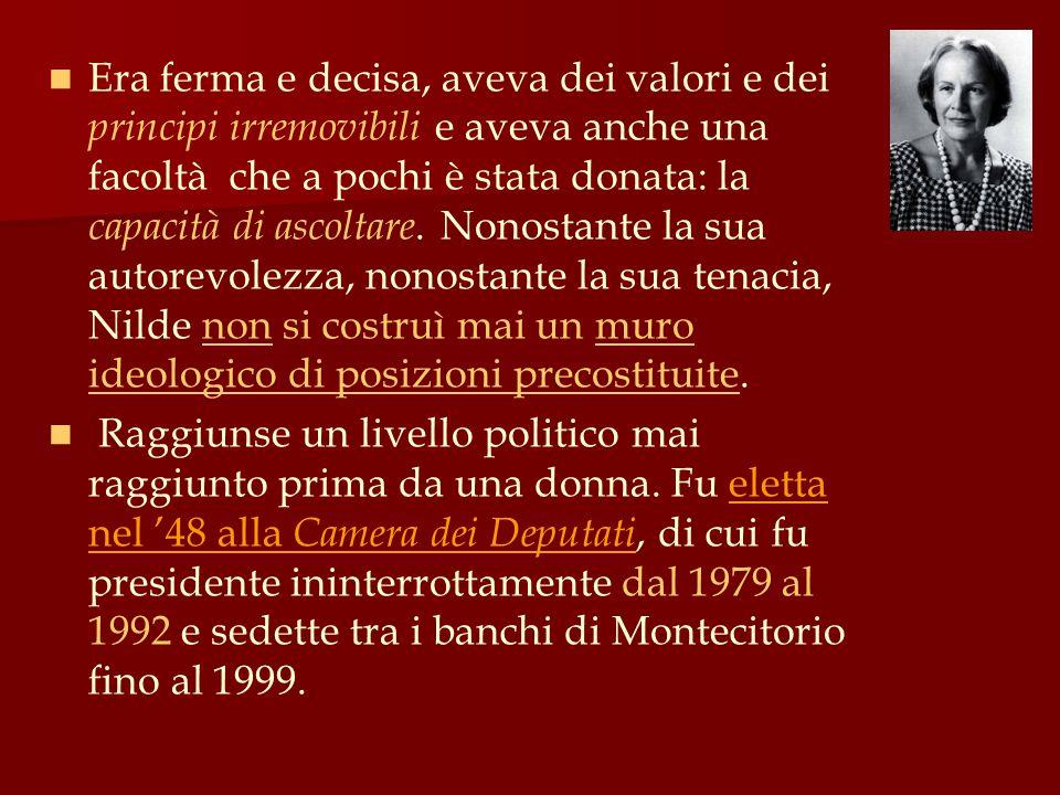 Era conosciuta da tutti e la sua vita politica si intreccia con quella privata : dal momento in cui ebbe una lunga relazione sentimentale con il segretario del PCI Palmiro Togliatti (il quale era già sposato e che aveva conosciuto in un ascensore di Montecitorio) e che terminò con la morte del leader comunista, nel 1964.