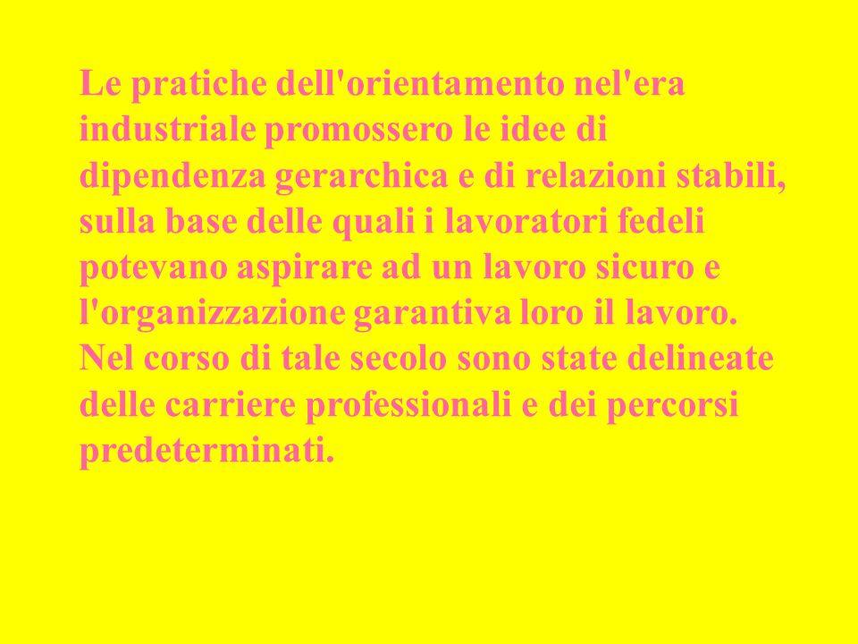 Le pratiche dell'orientamento nel'era industriale promossero le idee di dipendenza gerarchica e di relazioni stabili, sulla base delle quali i lavorat