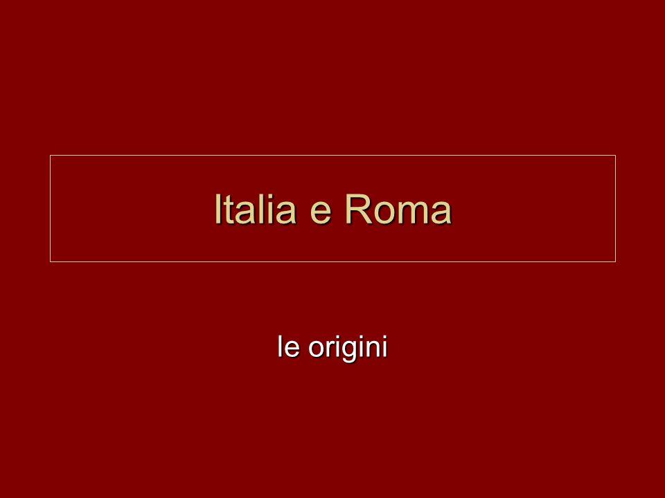 Italia e Roma le origini