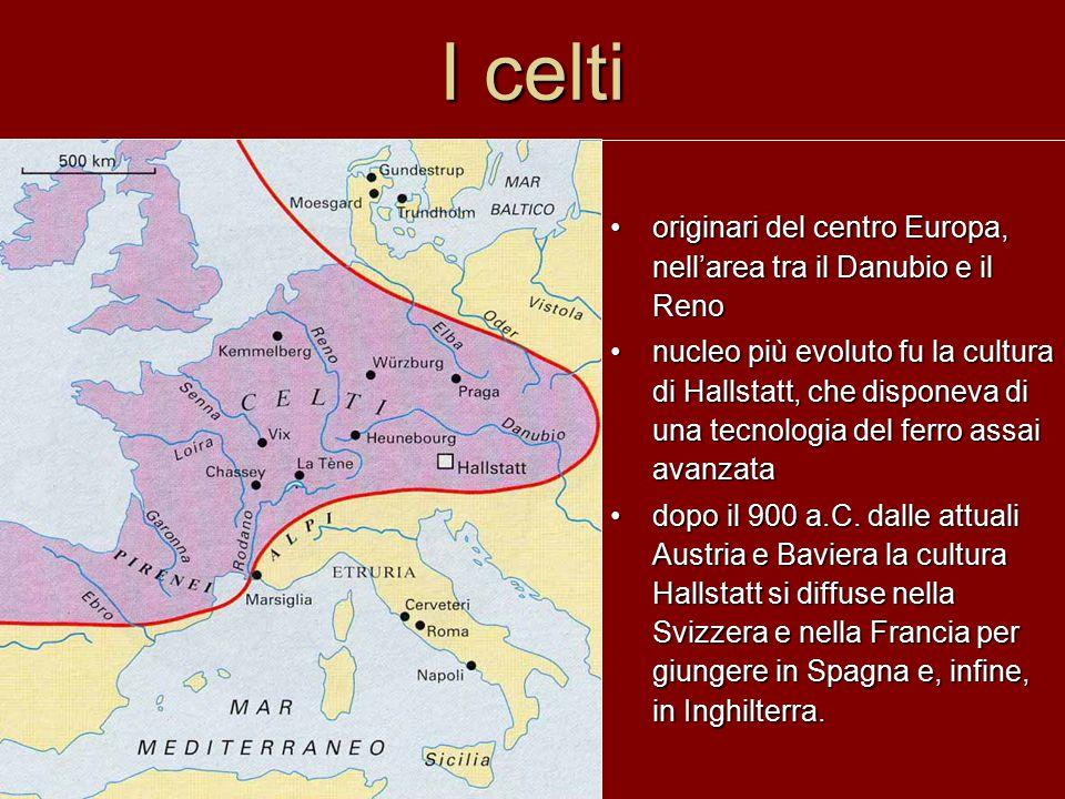 I celti: gruppi e migrazioni tra il VI e il III secolo si verificò un imponente movimento migratoriotra il VI e il III secolo si verificò un imponente movimento migratorio –ovest: Francia e Spagna –nord: Boemia e Inghilterra –sud: Grecia e Italia questo movimento mise in crisi Roma che nel 390 a.C.