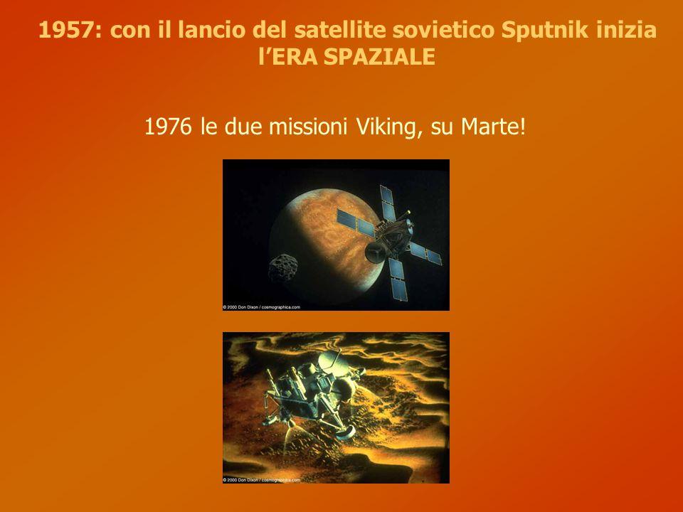 1976 le due missioni Viking, su Marte.