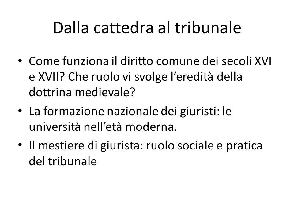Dalla cattedra al tribunale Come funziona il diritto comune dei secoli XVI e XVII.