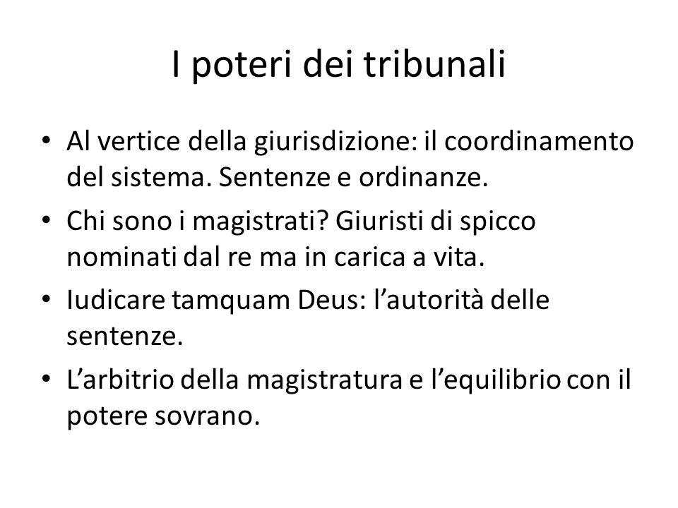 I poteri dei tribunali Al vertice della giurisdizione: il coordinamento del sistema.