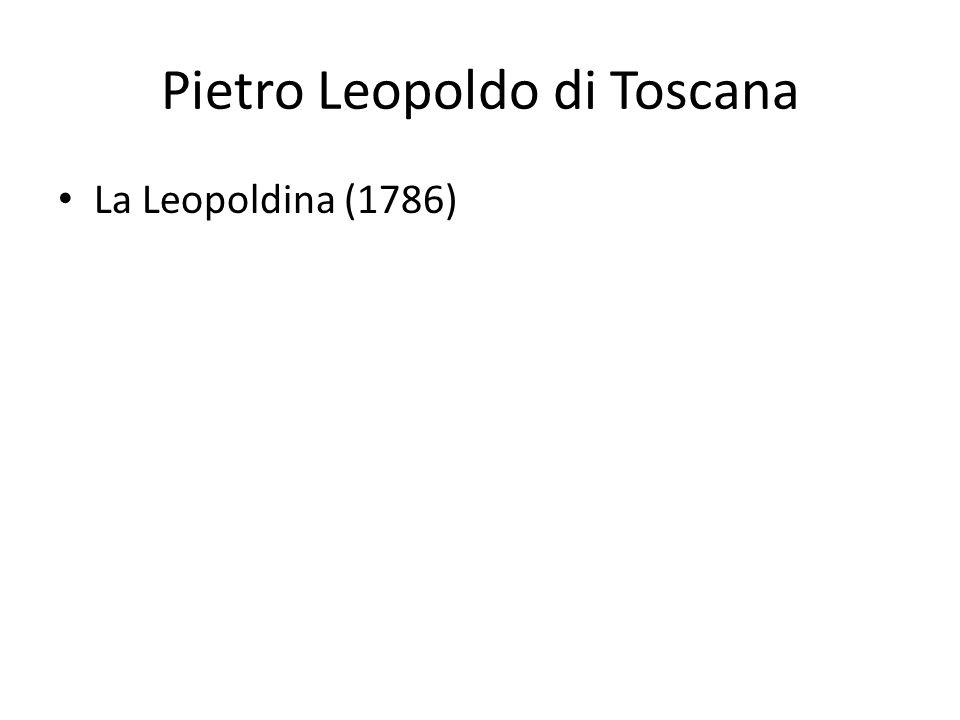 Pietro Leopoldo di Toscana La Leopoldina (1786)